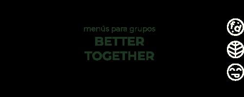Menú para grupos better together
